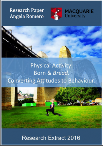 Physical activity: Born & Bread. Converting Attitudes to behaviour